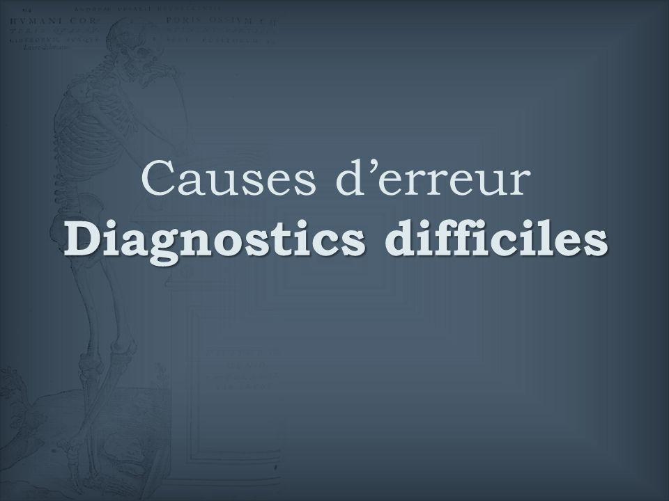 Causes d'erreur Diagnostics difficiles