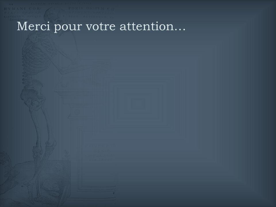 Merci pour votre attention…