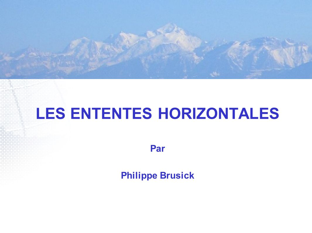 LES ENTENTES HORIZONTALES