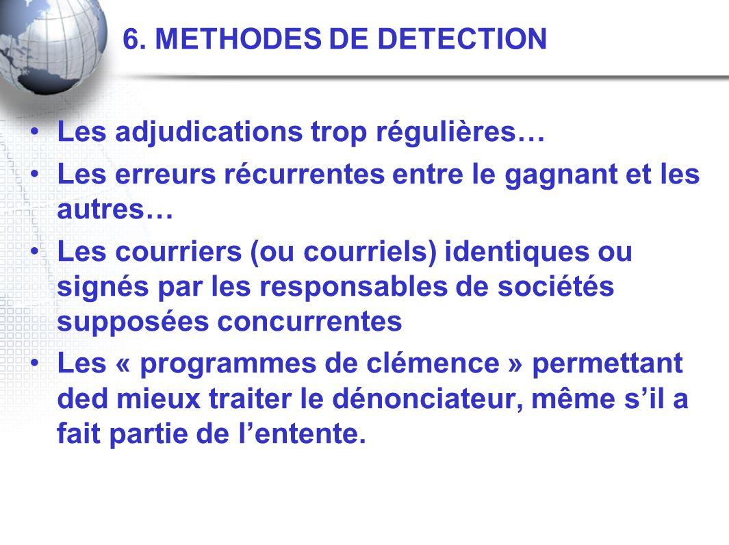 6. METHODES DE DETECTION Les adjudications trop régulières… Les erreurs récurrentes entre le gagnant et les autres…