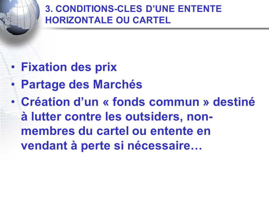 3. CONDITIONS-CLES D'UNE ENTENTE HORIZONTALE OU CARTEL