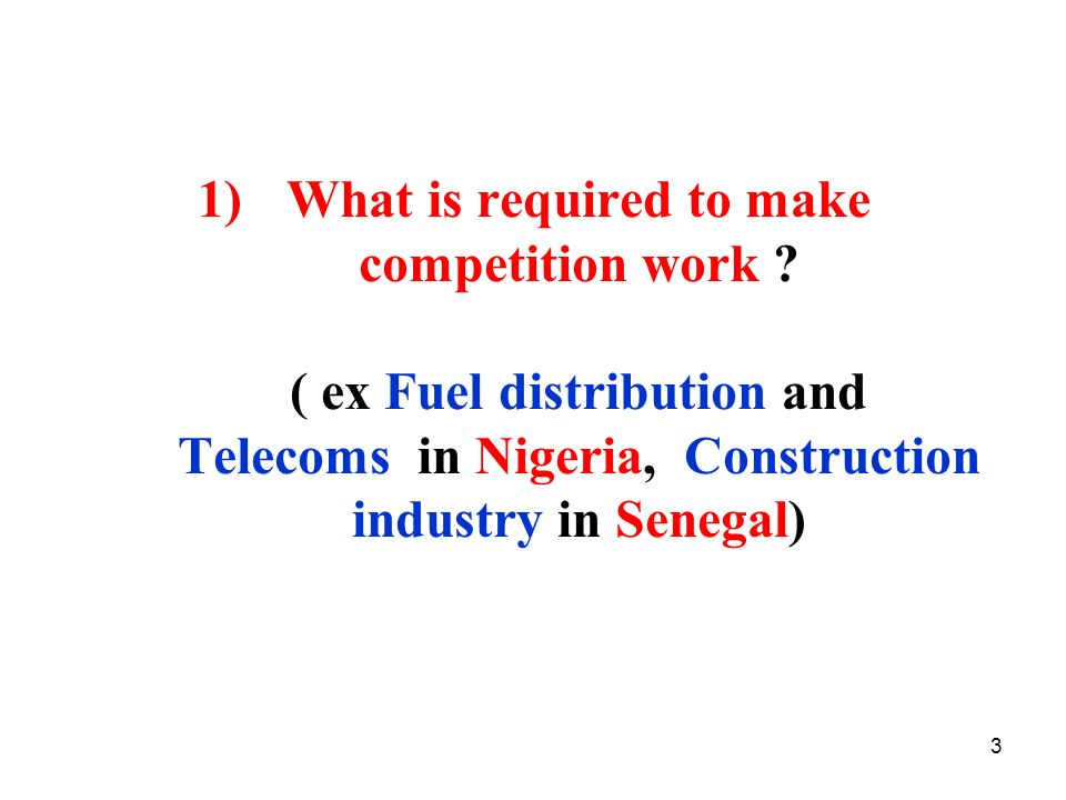 What is required to make competition work