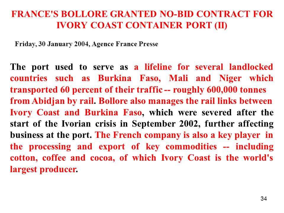from Abidjan by rail. Bollore also manages the rail links between