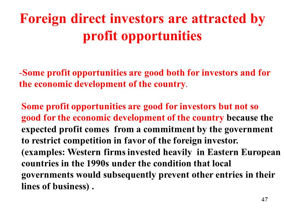 Foreign direct investors are attracted by profit opportunities
