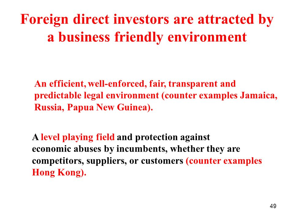 Foreign direct investors are attracted by a business friendly environment