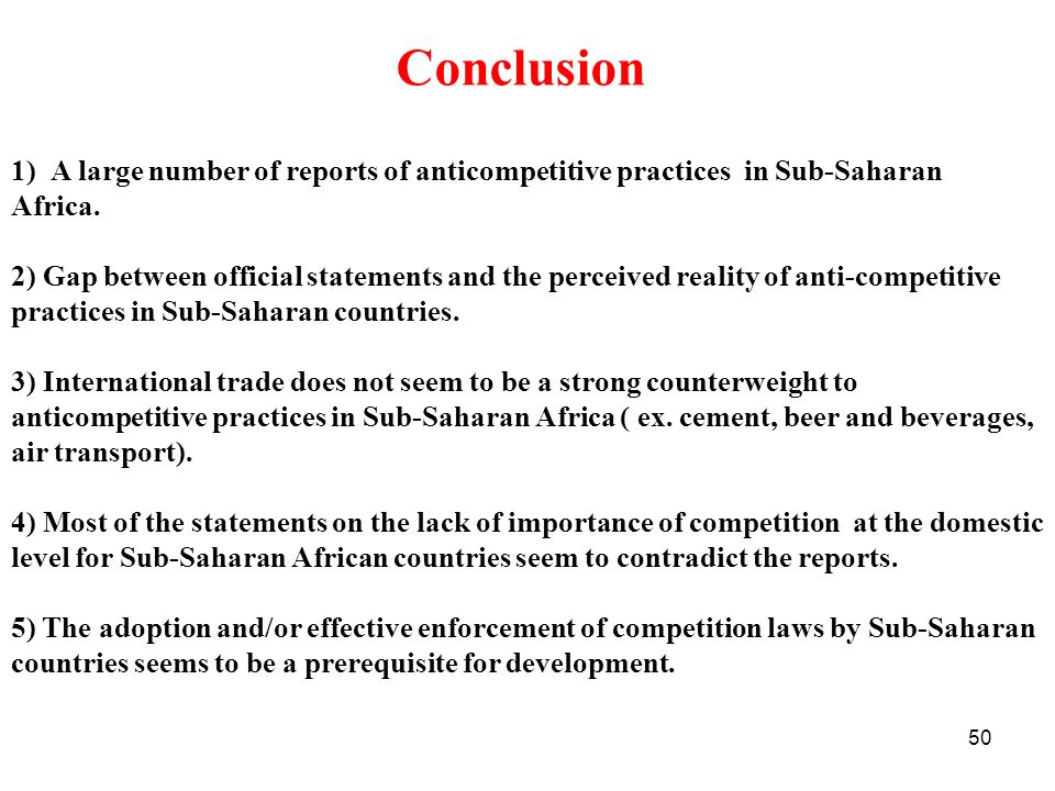 Conclusion A large number of reports of anticompetitive practices in Sub-Saharan. Africa.