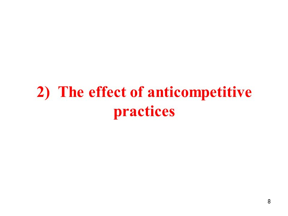 2) The effect of anticompetitive practices