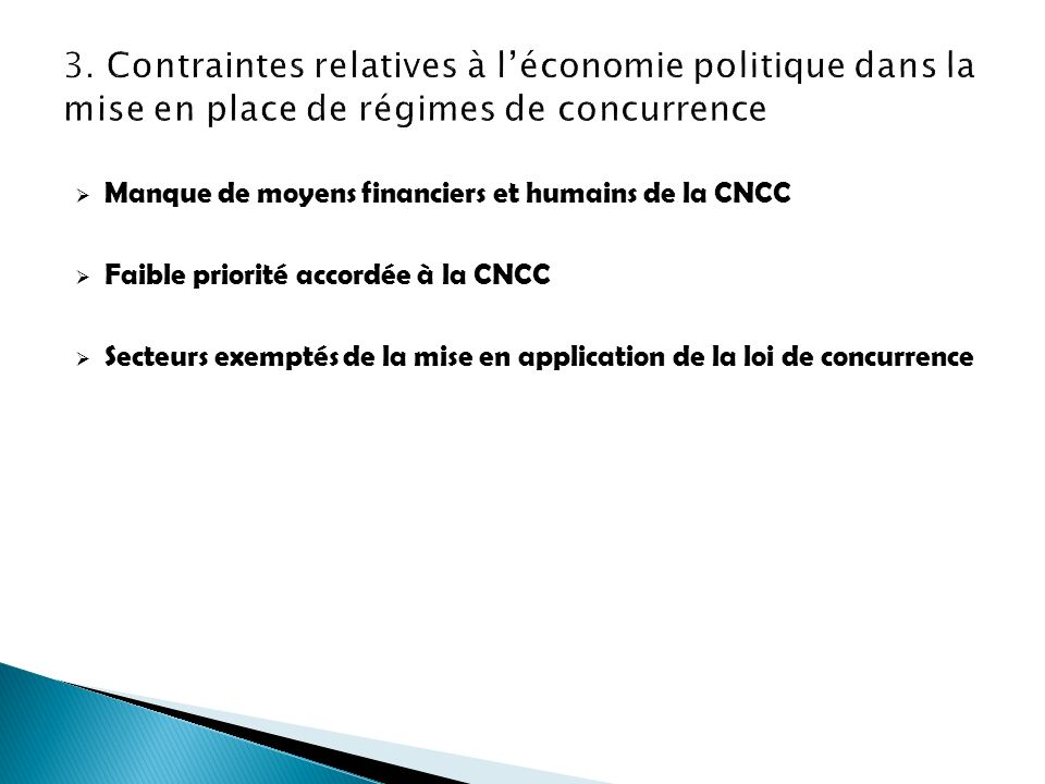 3. Contraintes relatives à l'économie politique dans la mise en place de régimes de concurrence