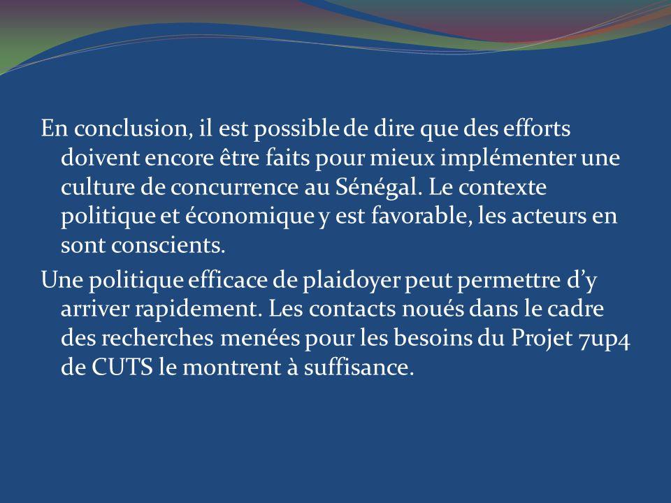 En conclusion, il est possible de dire que des efforts doivent encore être faits pour mieux implémenter une culture de concurrence au Sénégal.