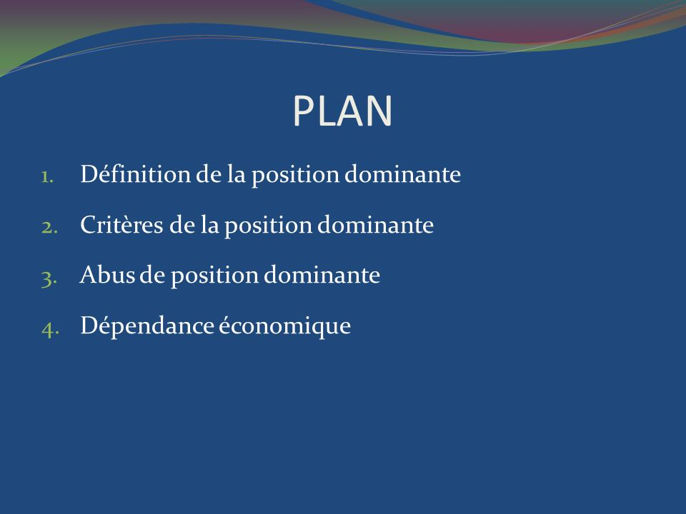 PLAN Définition de la position dominante