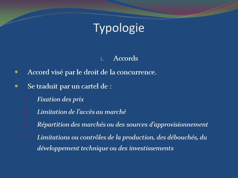 Typologie Accords Accord visé par le droit de la concurrence.