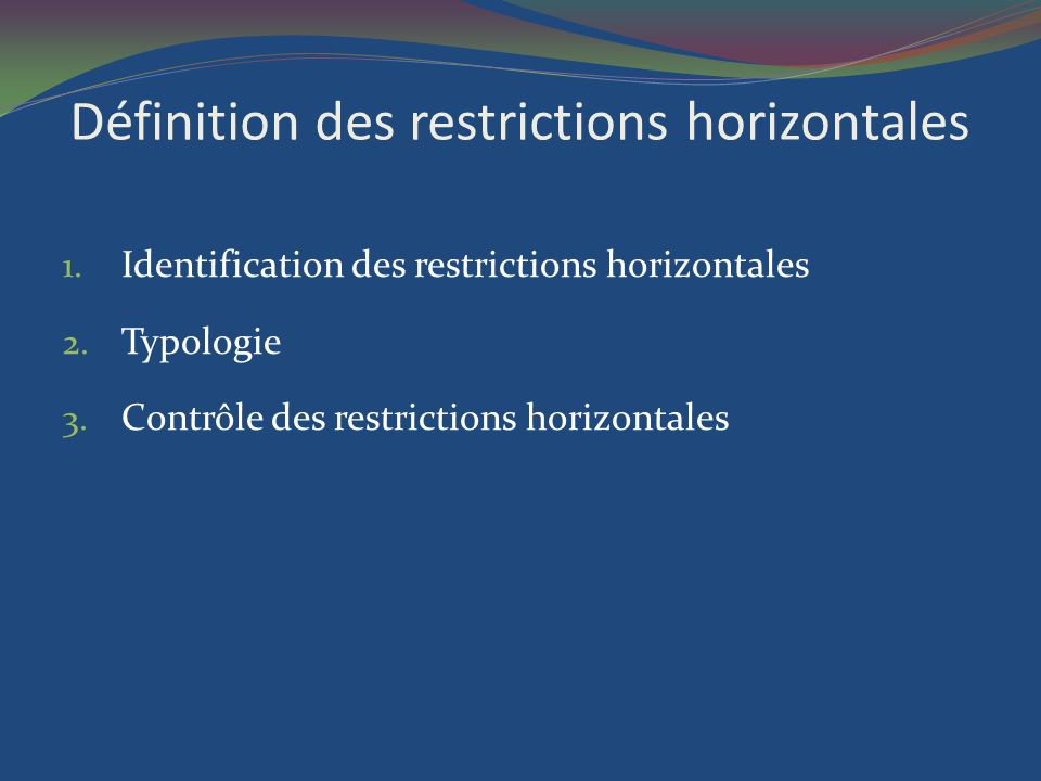 Définition des restrictions horizontales