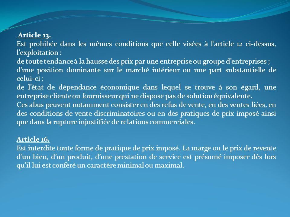 Article 13. Est prohibée dans les mêmes conditions que celle visées à l'article 12 ci-dessus, l'exploitation :