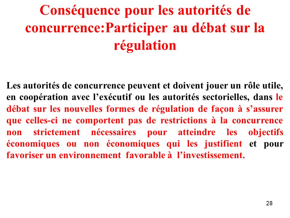 Conséquence pour les autorités de concurrence:Participer au débat sur la régulation