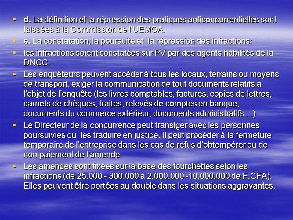 d. La définition et la répression des pratiques anticoncurrentielles sont laissées à la Commission de l'UEMOA.