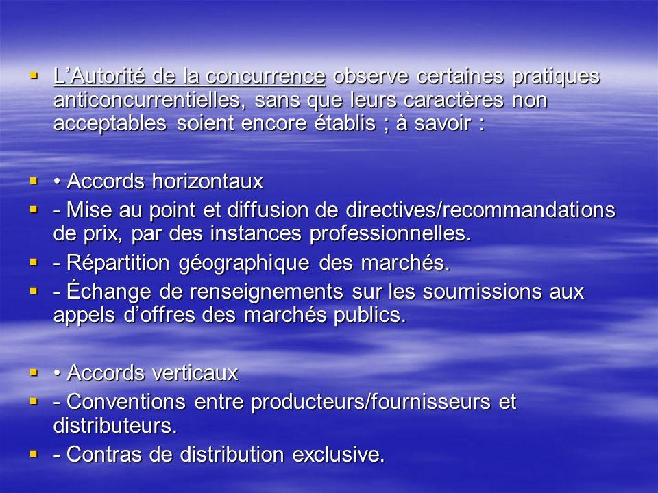 L'Autorité de la concurrence observe certaines pratiques anticoncurrentielles, sans que leurs caractères non acceptables soient encore établis ; à savoir :