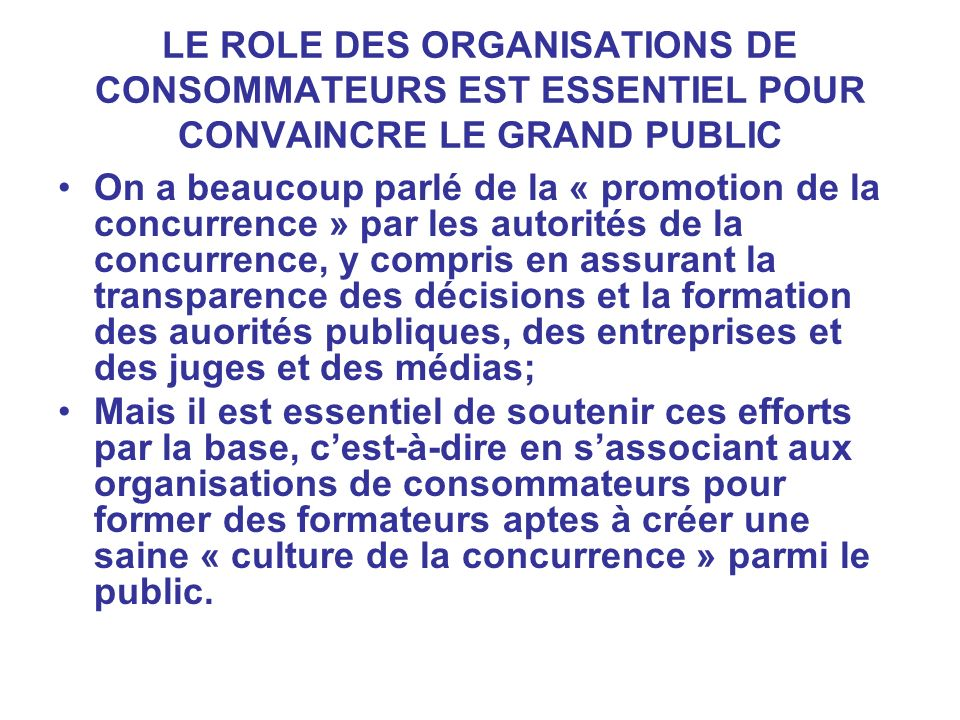 LE ROLE DES ORGANISATIONS DE CONSOMMATEURS EST ESSENTIEL POUR CONVAINCRE LE GRAND PUBLIC