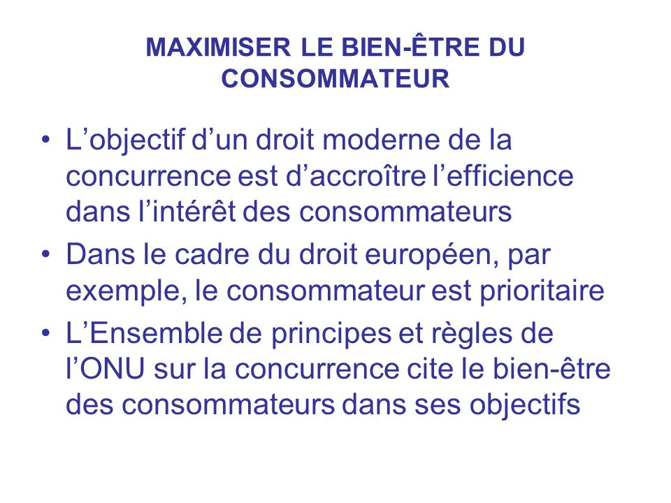 MAXIMISER LE BIEN-ÊTRE DU CONSOMMATEUR