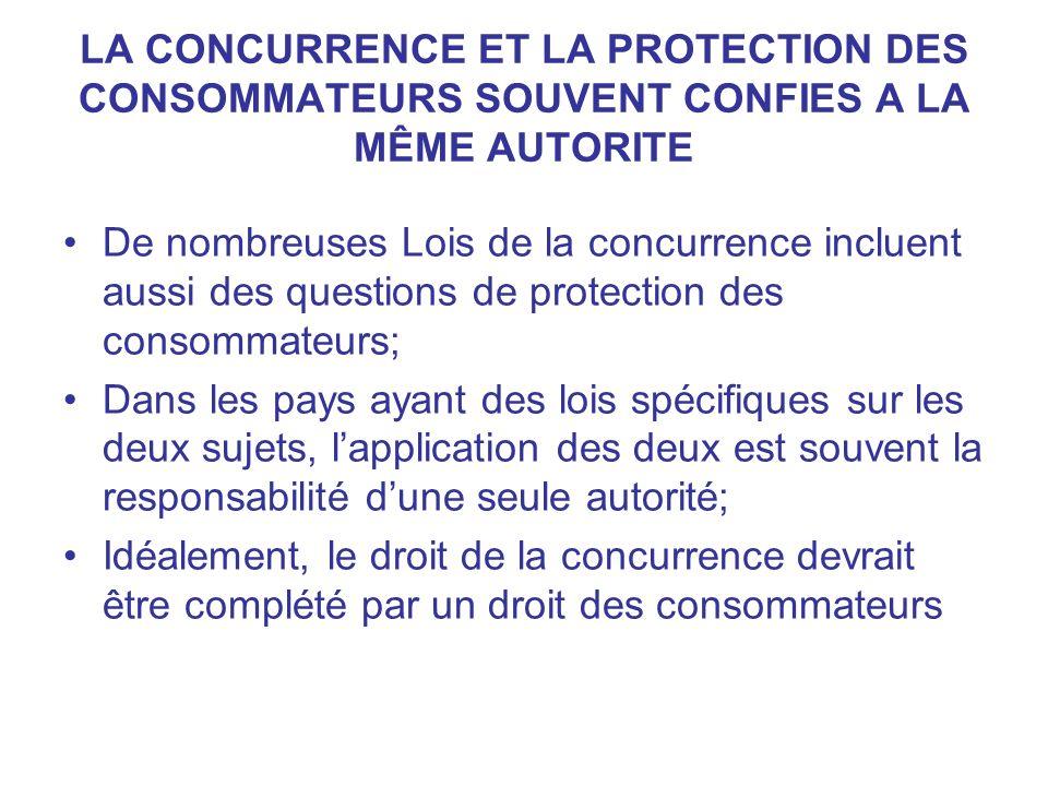 LA CONCURRENCE ET LA PROTECTION DES CONSOMMATEURS SOUVENT CONFIES A LA MÊME AUTORITE