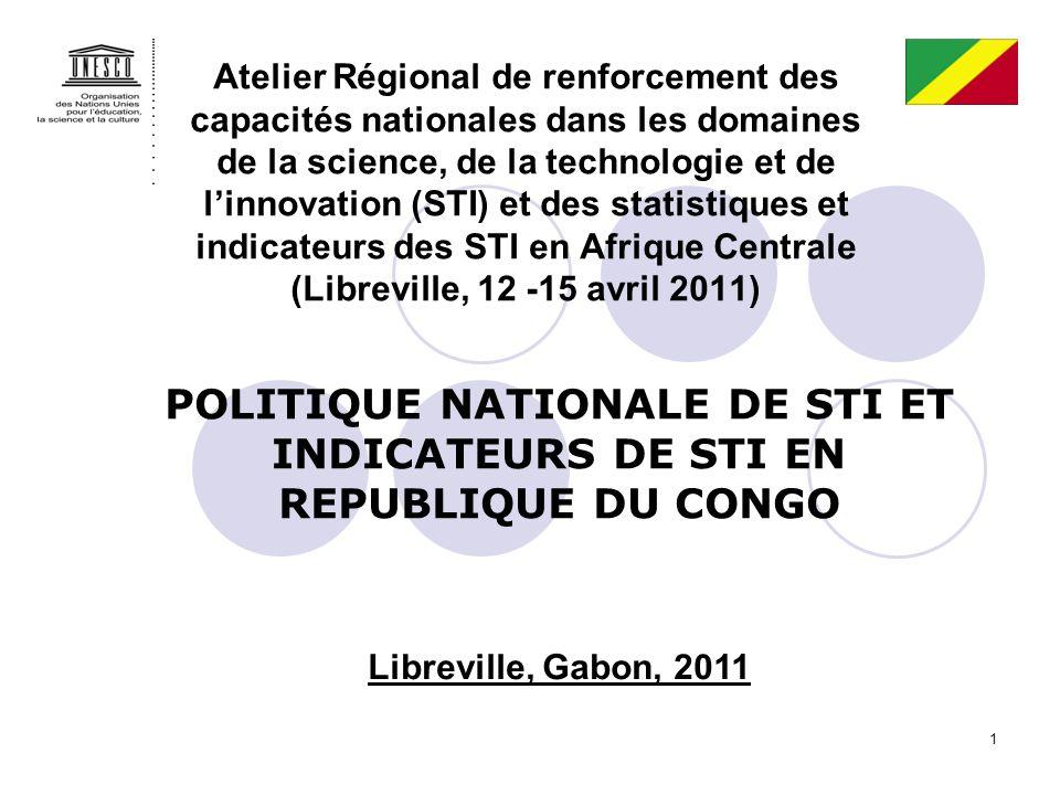 Atelier Régional de renforcement des capacités nationales dans les domaines de la science, de la technologie et de l'innovation (STI) et des statistiques et indicateurs des STI en Afrique Centrale (Libreville, 12 -15 avril 2011)