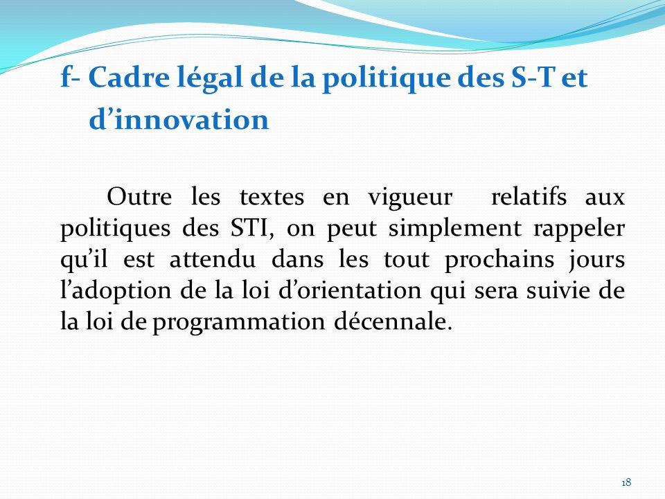 f- Cadre légal de la politique des S-T et d'innovation