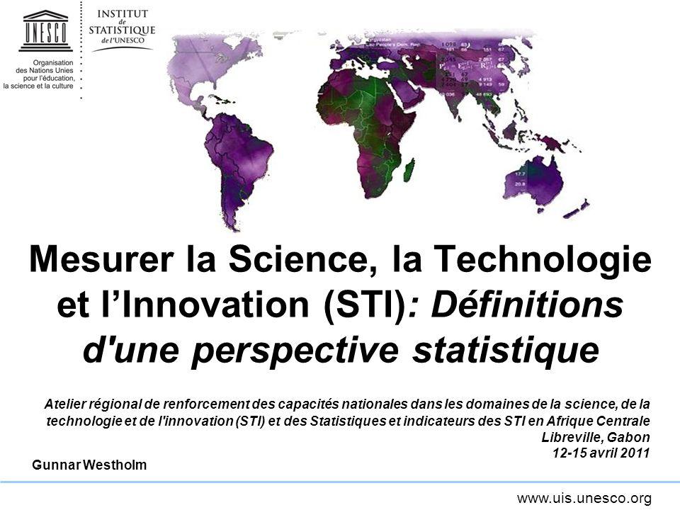 Mesurer la Science, la Technologie et l'Innovation (STI): Définitions d une perspective statistique