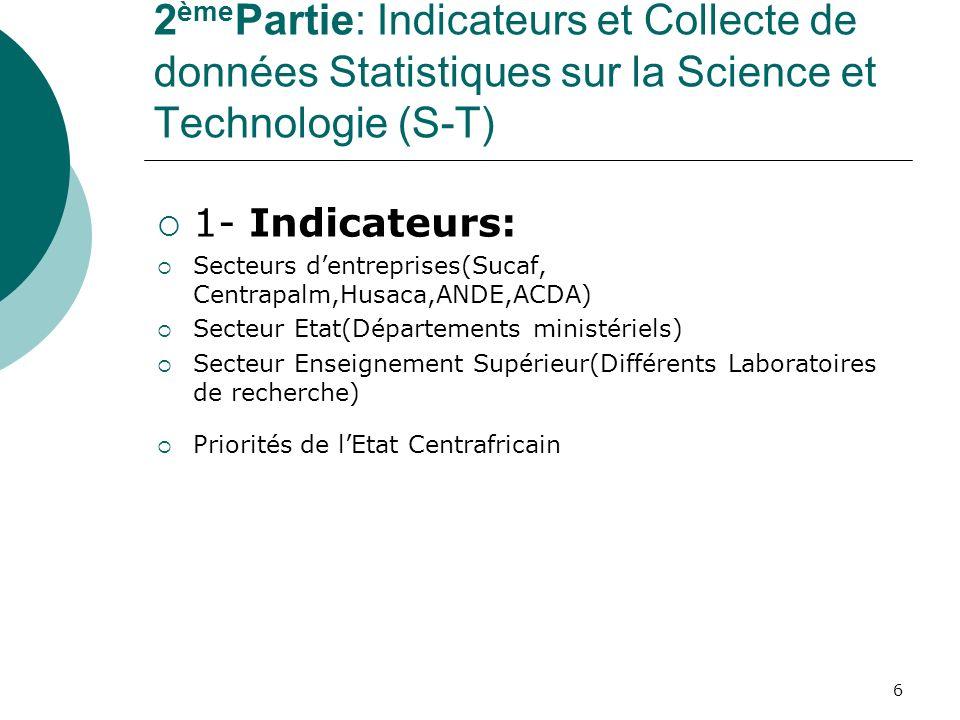 2èmePartie: Indicateurs et Collecte de données Statistiques sur la Science et Technologie (S-T)