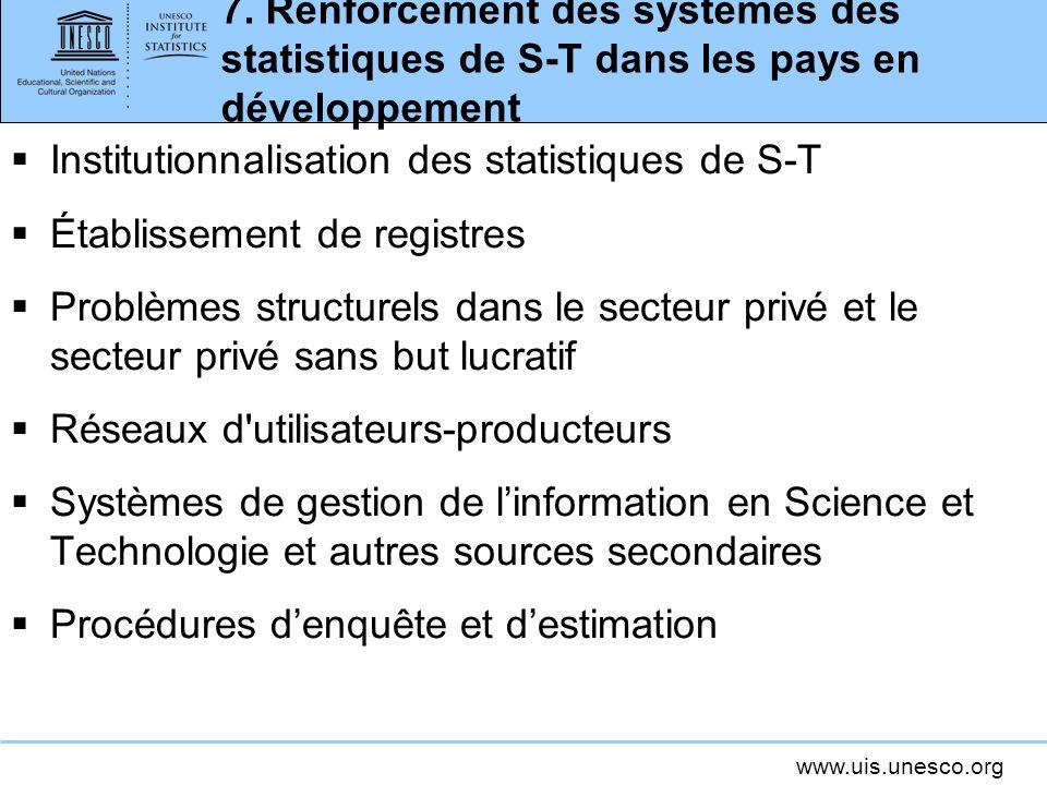 7. Renforcement des systèmes des statistiques de S-T dans les pays en développement