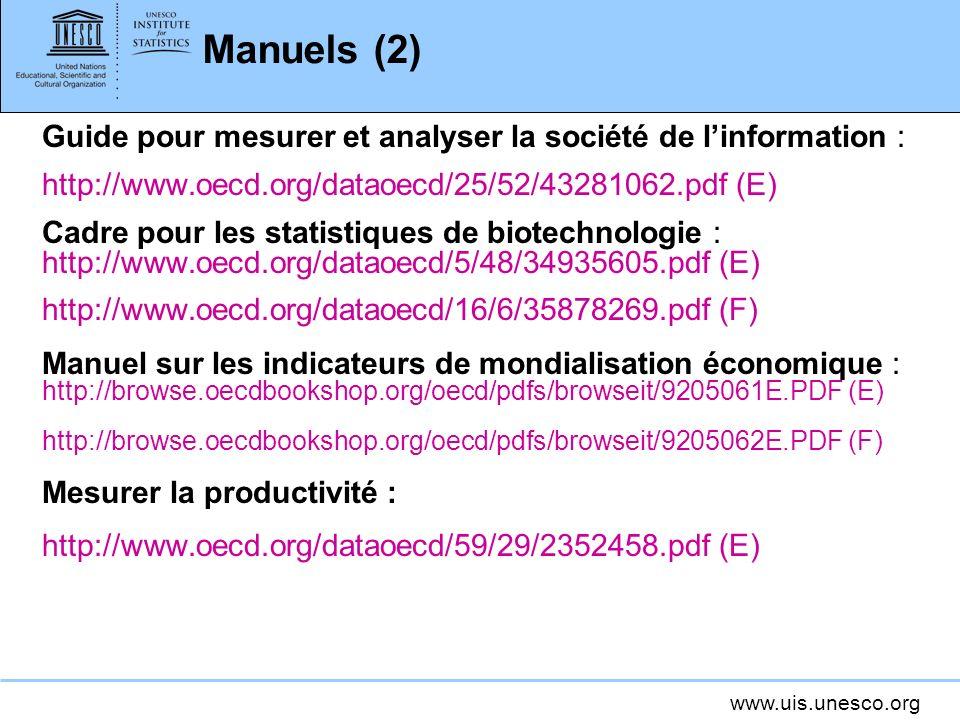 Manuels (2) Guide pour mesurer et analyser la société de l'information : http://www.oecd.org/dataoecd/25/52/43281062.pdf (E)