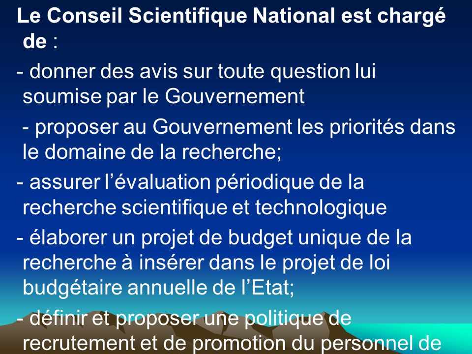 Le Conseil Scientifique National est chargé de :