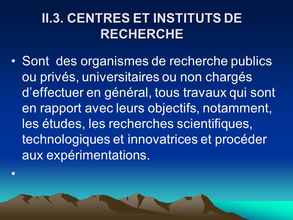 II.3. CENTRES ET INSTITUTS DE RECHERCHE