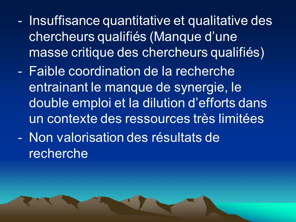 Insuffisance quantitative et qualitative des chercheurs qualifiés (Manque d'une masse critique des chercheurs qualifiés)