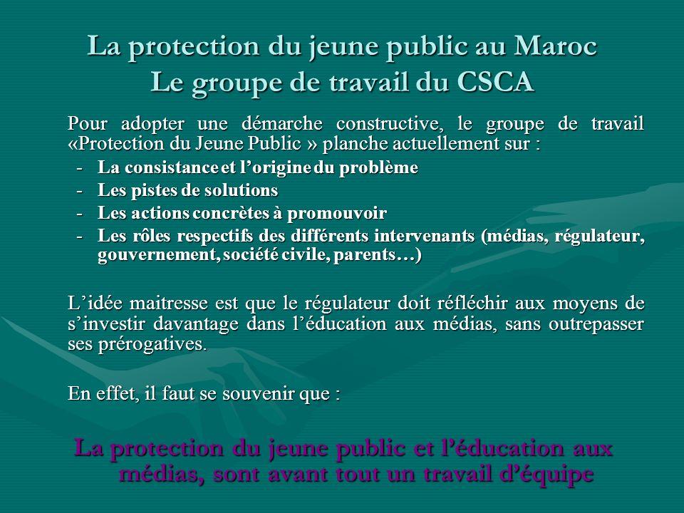 La protection du jeune public au Maroc Le groupe de travail du CSCA