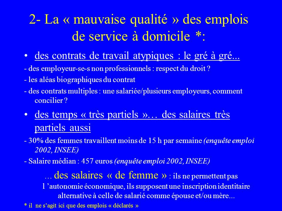 2- La « mauvaise qualité » des emplois de service à domicile *: