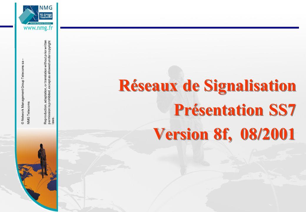 Réseaux de Signalisation Présentation SS7 Version 8f, 08/2001