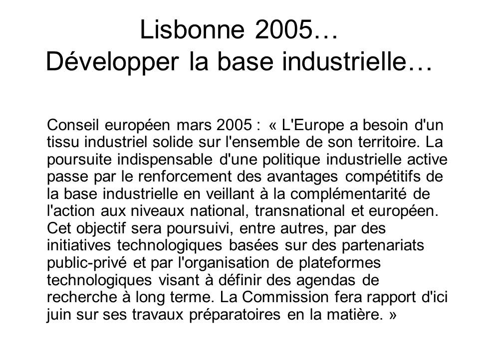 Lisbonne 2005… Développer la base industrielle…