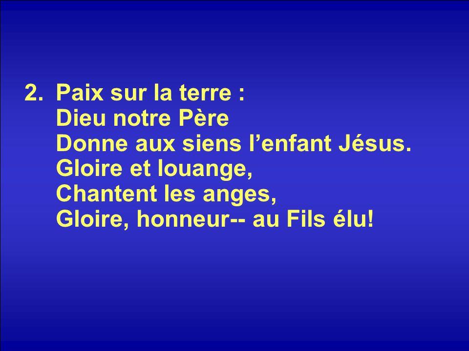 Paix sur la terre : Dieu notre Père Donne aux siens l'enfant Jésus
