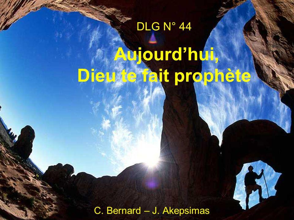 DLG N° 44 Aujourd'hui, Dieu te fait prophète