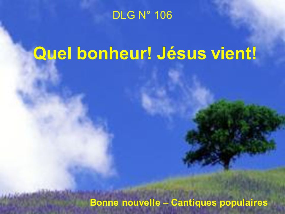 DLG N° 106 Quel bonheur! Jésus vient!