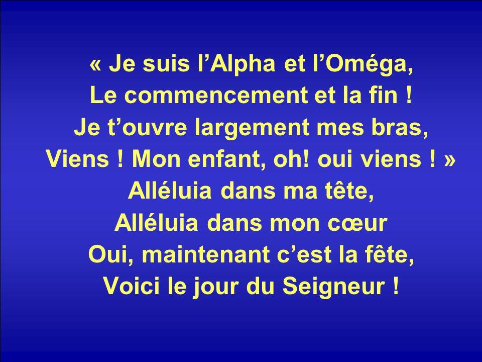 « Je suis l'Alpha et l'Oméga, Le commencement et la fin !