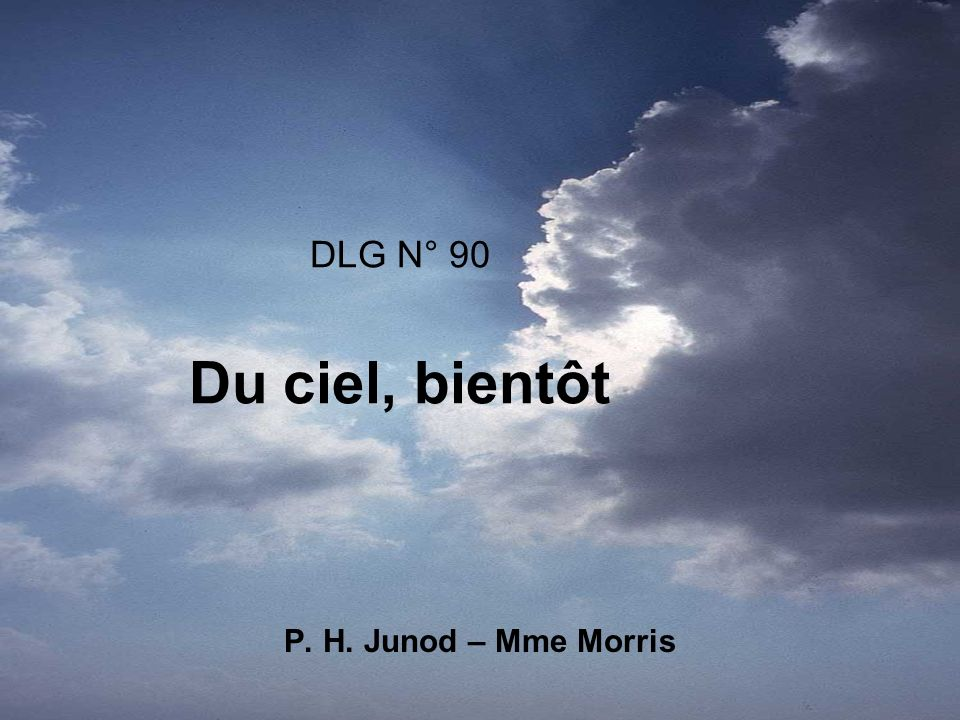 DLG N° 90 Du ciel, bientôt P. H. Junod – Mme Morris