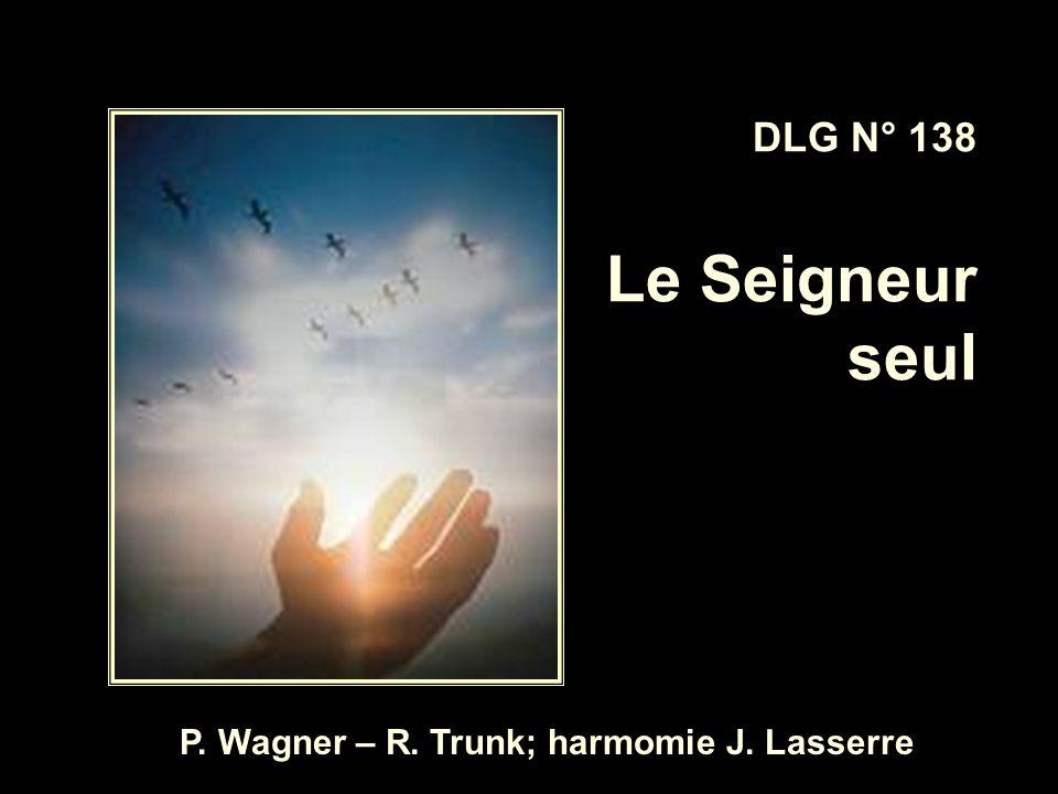 P. Wagner – R. Trunk; harmomie J. Lasserre