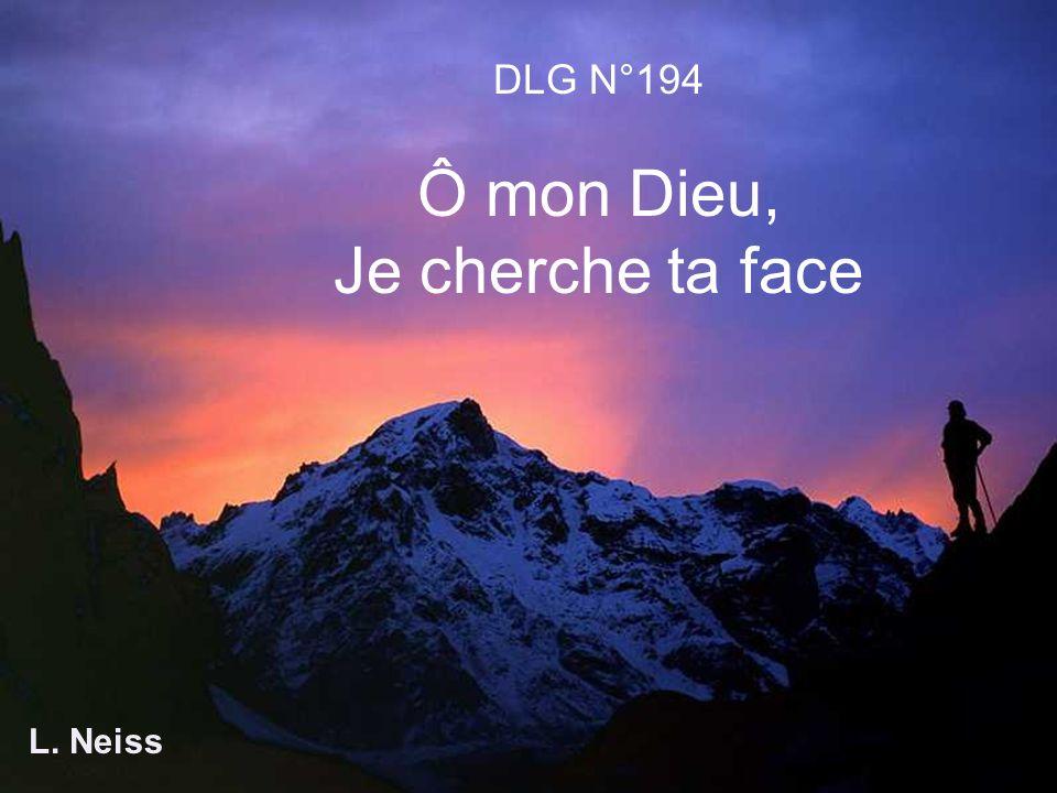 DLG N°194 Ô mon Dieu, Je cherche ta face