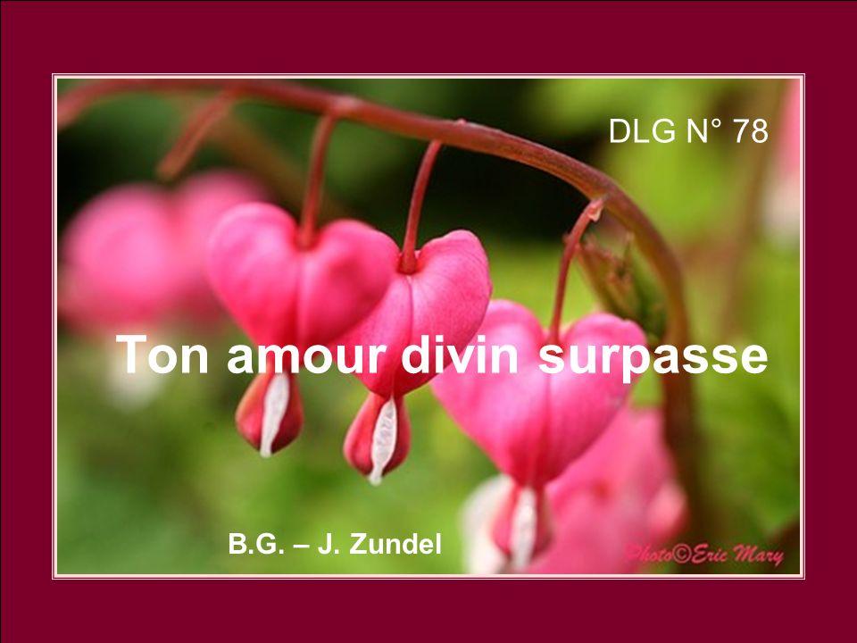 DLG N° 78 Ton amour divin surpasse
