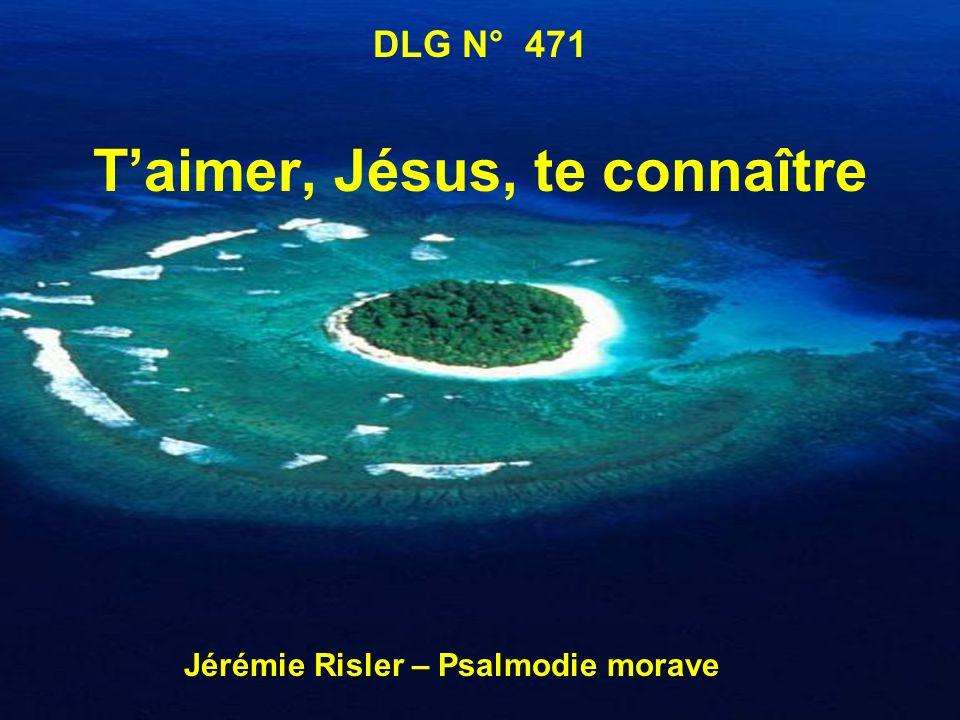 T'aimer, Jésus, te connaître Jérémie Risler – Psalmodie morave