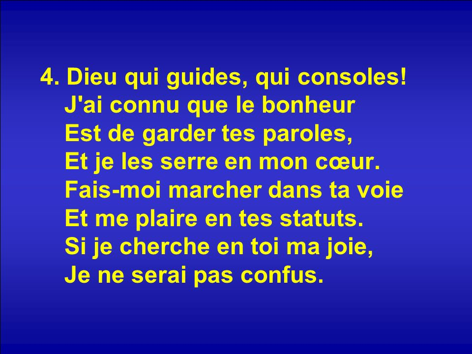 4. Dieu qui guides, qui consoles