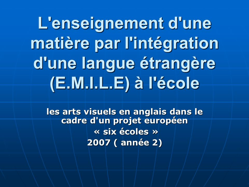 les arts visuels en anglais dans le cadre d un projet européen
