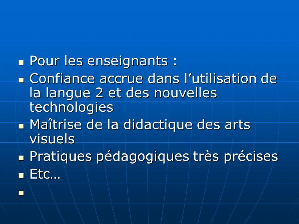 Pour les enseignants : Confiance accrue dans l'utilisation de la langue 2 et des nouvelles technologies.