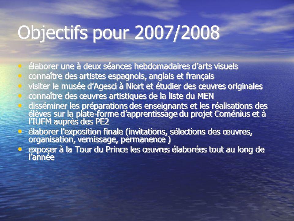 Objectifs pour 2007/2008 élaborer une à deux séances hebdomadaires d'arts visuels. connaître des artistes espagnols, anglais et français.