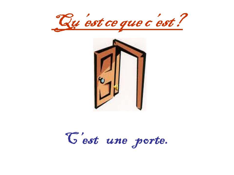 Qu'est ce que c'est C'est une porte.